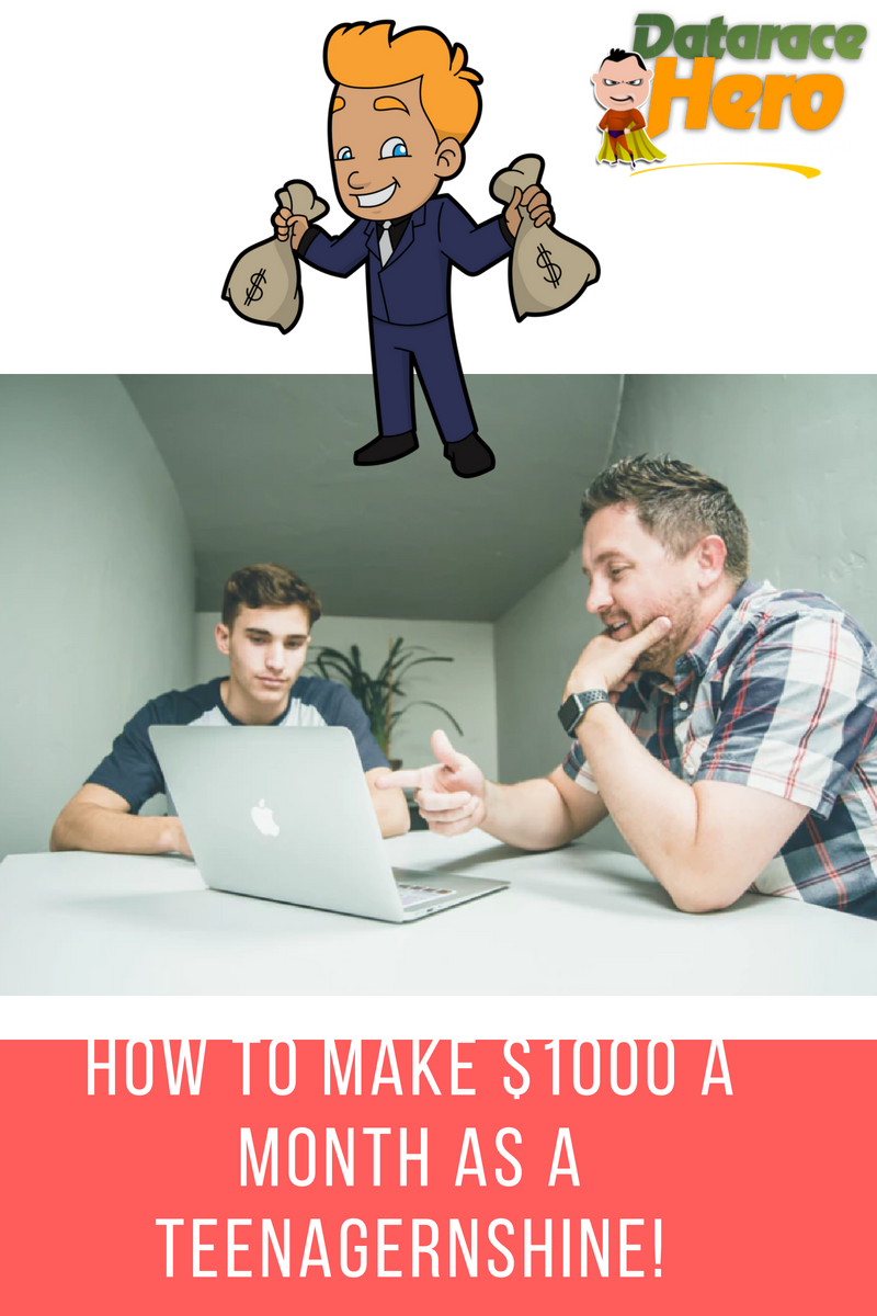 How to make 1000 a month as a teenager