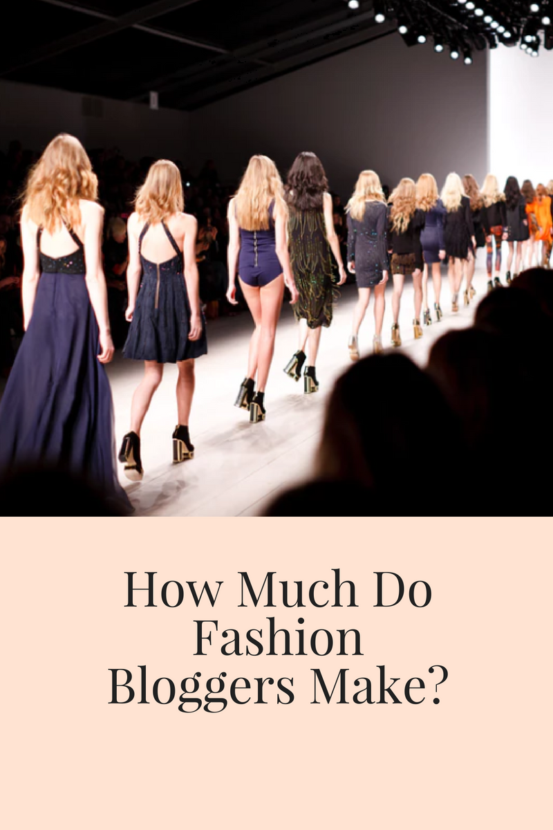 HOW MUCH DO FASHION BLOGGERS MAKE